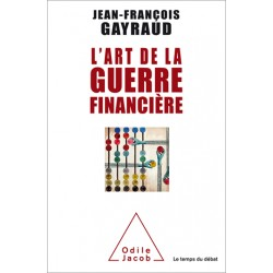 L'art de la guerre financière - Jean-François Gayraud