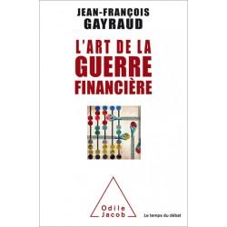 L'art de la guerre financière - Jean-François Gayraud