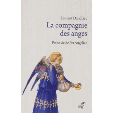 La comagnie des anges - Laurent Dandrieu