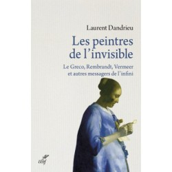 Les peintres de l'invisible - Laurent Dandrieu