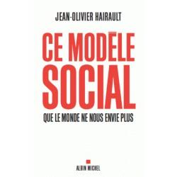 Ce modèle social que le monde ne nou senvie plus - Jean-Olivier Hairault