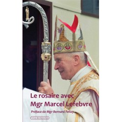 Le rosaire avec Mgr Marcel Lefebvre - abbé Troadec