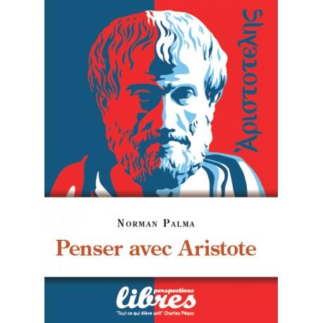 Penser avec Aristote - Norman Palma