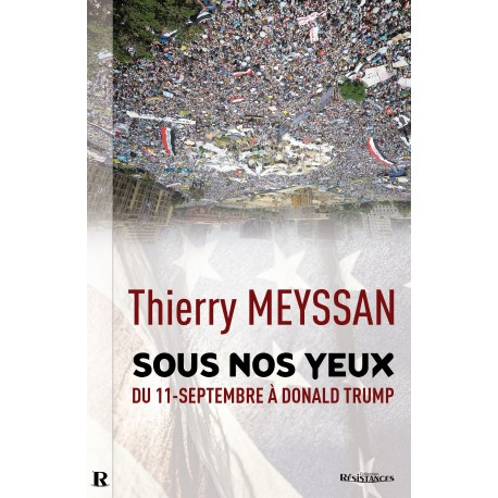 Sous nos yeux - Thierry Meyssan