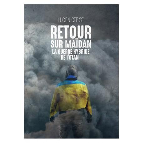 Retour sur Maïdan - Lucien Cerise