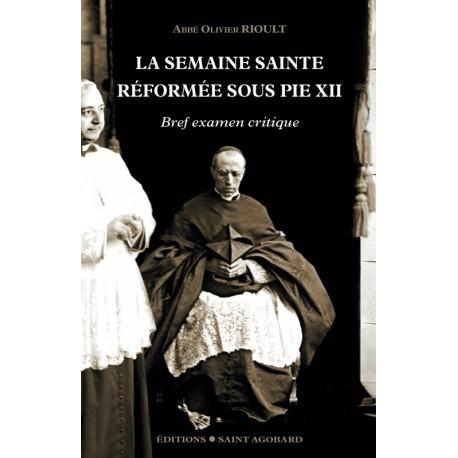 La Semaine Sainte réformée sous Pie XII - Abbé Olivier Rioult