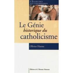 Le Génie historique du catholicisme - Olivier Hanne