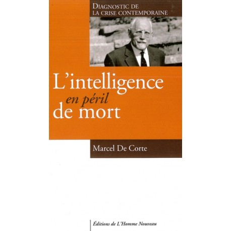 L'intelligence en péril de mort - Marcel de Corte