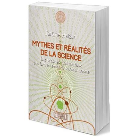 Mythes et réalités de la science - Jérôme Halzan