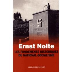 Les fondements historiques du national-socialisme - Ernst Nolte