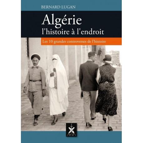 Algérie, l'histoire à l'endroit - Bernard Lugan