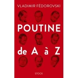 Poutine de A à Z - Vladimir Fédorovski
