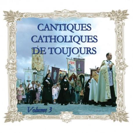 CD Cantiques catholiques de toujours, vol 3