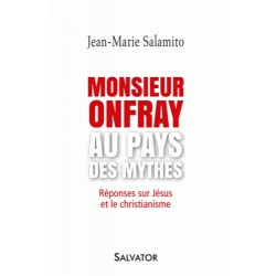 Monsieur Onfray au pays des mythes - Michel Onfray