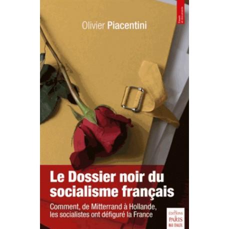 Le dossier noir du socialisme français - Olivier Piacentini