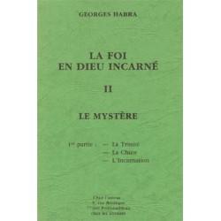 La Foi en dieu incarné Tome II - Georges Habra