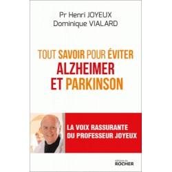 Tout savoir pour éviter Alzheimer et Parkinson - Pr. Henri Joyeux, Dominique Vialard