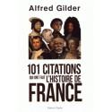 101 citations qui ont fait l'histoire de France - Alfred Gilder