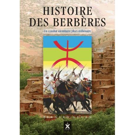 Histoire des Berbères, des origines à nos jours - Bernard Lugan