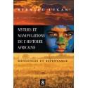 Mythes et manipulations de l'histoire africaine - Bernard Lugan