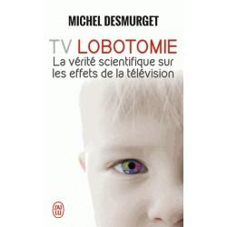 TV Lobotomie - Michel Desmurget (poche)