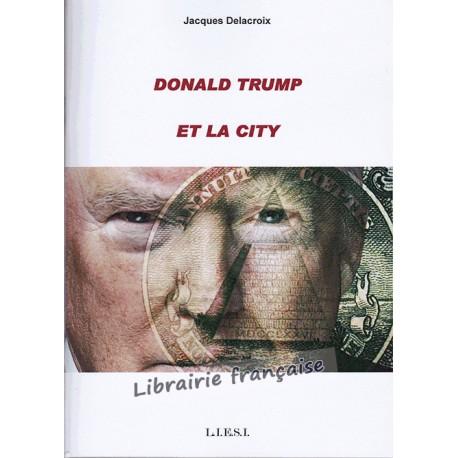 Donald Trump et la City - Jacques Delacroix