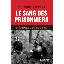 Le sang des prisonniers - Aloysius Pappert TOME 1