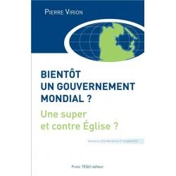 Bientôt un gouvernement mondial ? - Pierre Virion