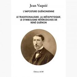 L'imposture guénonienne - Jean Vaquié