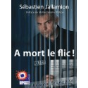 A mort le flic ! - Sébastien Jallamion