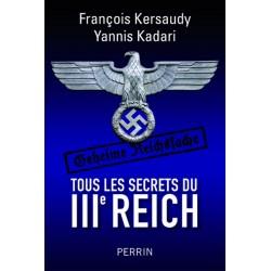 Tous les secrets du IIIe Reich - François Kersaudy,  Yannis Kadari