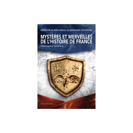 Mystères et merveilles de l'Histoire de France  - Geneviève Béduneau, Bernard Fontaine