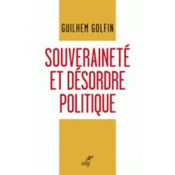 Souveraineté et désordre politique - Guilhem Golfin