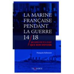 La marine française pendant la guerre 14/18 - François Schwerer