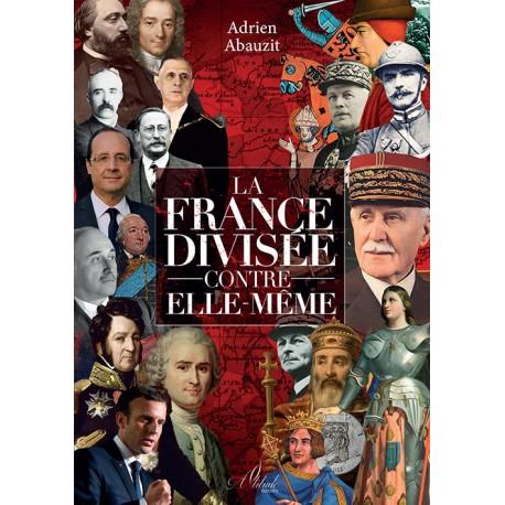 La France divisée contre elle-même - Adrien Abauzit