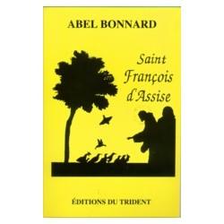 Saint François d'Assise - Abel Bonnard