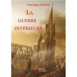 La guerre intérieure - Yves-Marie Adeline