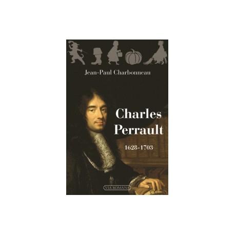 Chales Perrault 1628-1703 - Jean-Paul Charbonneau