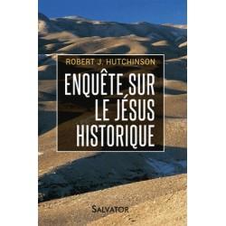 Enquête sur le Jésus historique - Robert Hutchinson