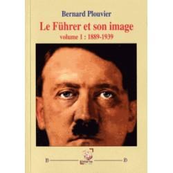 le Führer et son image - Bernard Plouvier