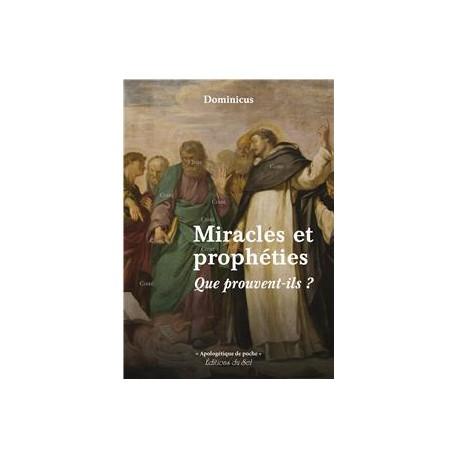 Miracles et prophéties que prouvent-ils ? - Dominicus