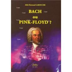 Bach ou Pink-Floyd ? - Abbé Bernard Labouche