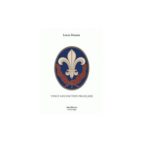 Vingt ans d'Action française - Louis Dimier