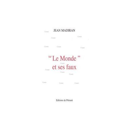 « Le Monde » et ses faux - Jean Madiran