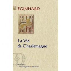 La vie de Charlemagne - Eginhard