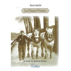La Douce France - René Bazin