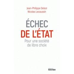 Echec de l'Etat -  Jean-Philippe Delsol, Nicolas Lecaussin