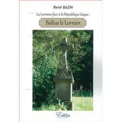 Baltus le Lorrain - René Bazin