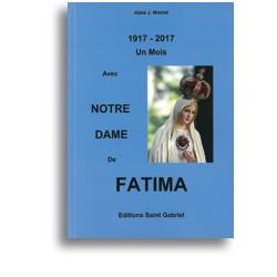 1917-2017 Un mois avec Notre-Dame de Fatima - Abbé J. Mistral