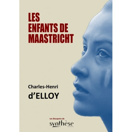 Les enfants de Maastricht - Charles-Henri d'Elloi